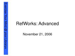 RefWorks: Advanced