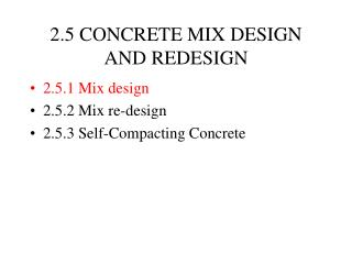 2.5 CONCRETE MIX DESIGN AND REDESIGN