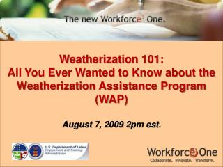 Weatherization 101:  All You Ever Wanted to Know about the Weatherization Assistance Program (WAP)