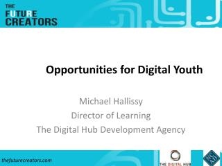 Opportunities for Digital Youth