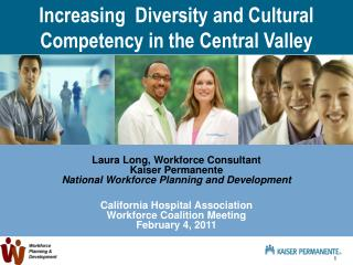 Increasing  Diversity and Cultural Competency in the Central Valley