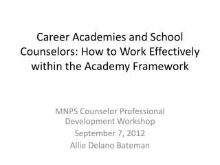 Career Academies and School Counselors: How to Work Effectively within the Academy Framework