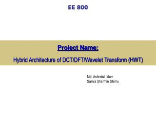 Hybrid Architecture of DCT/DFT/Wavelet Transform (HWT)