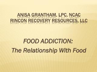 Anisa  Grantham, LPC, NCAC Rincon Recovery resources,  llc