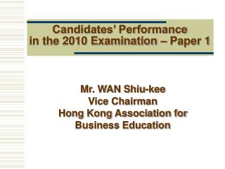 Candidates' Performance in the 2010 Examination – Paper 1