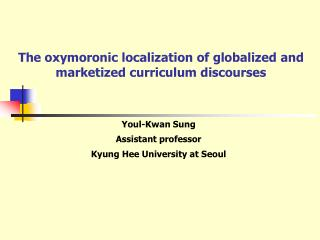 The oxymoronic localization of globalized and marketized curriculum discourses