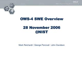 OWS-4 SWE Overview  28 November 2006 @NIST