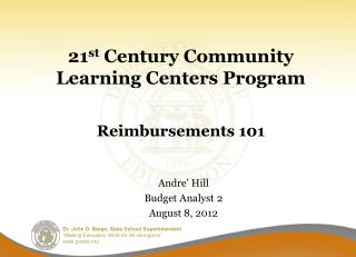 21 st  Century Community Learning Centers Program Reimbursements 101