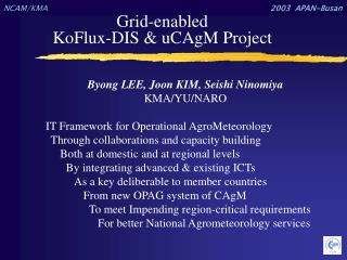 Grid-enabled  KoFlux-DIS & uCAgM Project