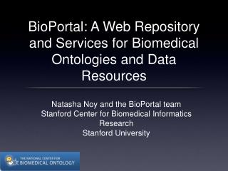 BioPortal: A Web Repository and Services for Biomedical Ontologies and Data Resources