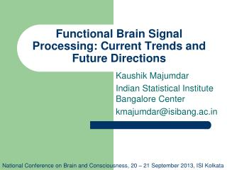 Functional Brain Signal Processing: Current Trends and Future Directions