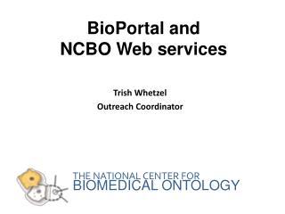 BioPortal and  NCBO Web services