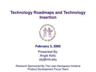 Technology Roadmaps and Technology Insertion