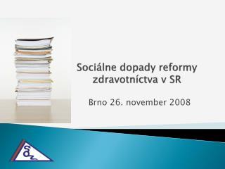 Sociálne dopady reformy zdravotníctva v SR