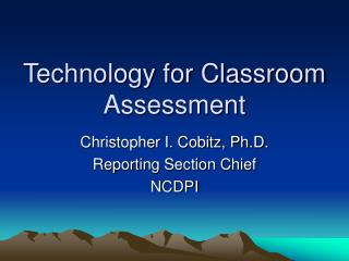 Technology for Classroom Assessment