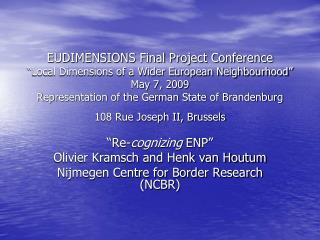 """""""Re- cognizing  ENP"""" Olivier Kramsch and Henk van Houtum"""