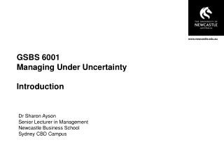 GSBS 6001  Managing Under Uncertainty Introduction