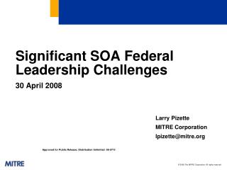 Significant SOA Federal Leadership Challenges 30 April 2008