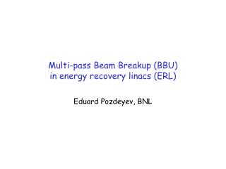 Multi-pass Beam Breakup (BBU)  in energy recovery linacs (ERL)