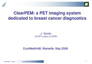 ClearPEM: a PET imaging system dedicated to breast cancer diagnostics