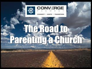 The Road to Parenting a Church