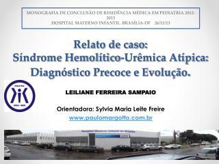 Relato de caso:  Síndrome Hemolítico-Urêmica Atípica:  Diagnóstico Precoce e Evolução .
