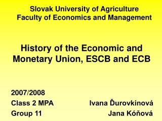 Slovak University of Agriculture Faculty of Economics and Management