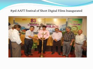 83rd AAFT Festival of Short Digital Films Inaugurated