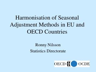 Harmonisation of Seasonal Adjustment Methods in EU and OECD Countries