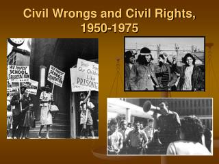 Civil Wrongs and Civil Rights, 1950-1975