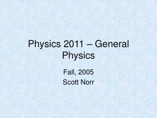 Physics 2011   General Physics
