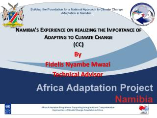 Namibia's Experience on realizing the Importance of Adapting to Climate Change (CC)