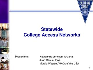 Statewide  College Access Networks