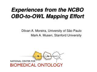 Experiences from the NCBO  OBO-to-OWL Mapping Effort