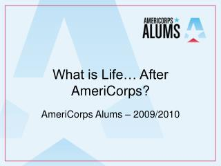 What is Life… After AmeriCorps?