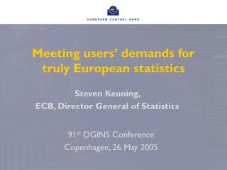 Meeting users' demands for truly European statistics