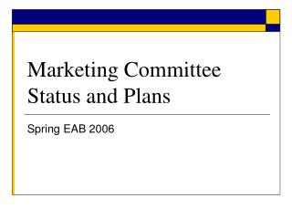 Marketing Committee Status and Plans