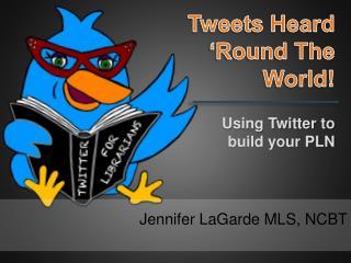 Tweets Heard 'Round The World!