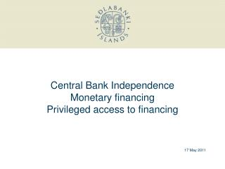 Central Bank Independence Monetary financing Privileged access to financing