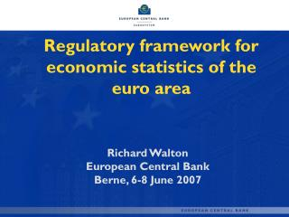 Regulatory framework for economic statistics of the euro area