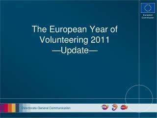 The European Year of Volunteering 2011 —Update—