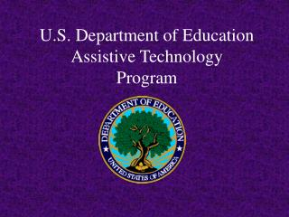 U.S. Department of Education  Assistive Technology Program