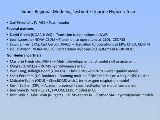 Super-Regional Modeling  Testbed  Estuarine Hypoxia Team