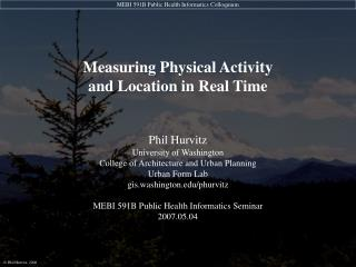 Measuring Physical Activity and Location in Real Time