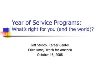 Year of Service Programs: What�s right for you (and the world)?