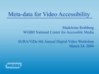 Meta-data for Video Accessibility