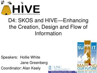 D4: SKOS and HIVE�Enhancing the Creation, Design and Flow of Information