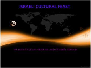 ISRAELI CULTURAL FEAST