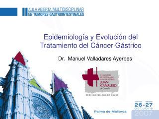 Epidemiología y Evolución del Tratamiento del Cáncer Gástrico
