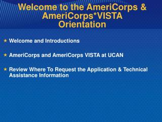 Welcome to the AmeriCorps & AmeriCorps*VISTA Orientation